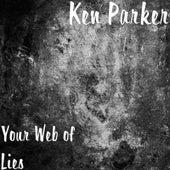 Your Web of Lies de Ken Parker