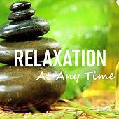 Relaxation At Any Time by Various Artists