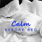 Calm Before Bed by Various Artists