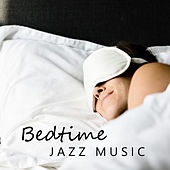 Bedtime Jazz Music by Various Artists