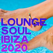 Lounge Soul Ibiza 2020 (Electronic Lounge Ibiza Summer 2020) von Various Artists