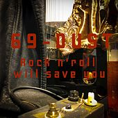 Rock'n Roll will save you by 69-Dust