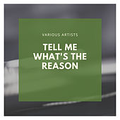Tell Me What's the Reason de Various Artists