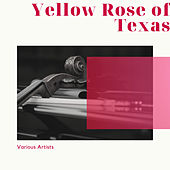 Yellow Rose of Texas de Various Artists