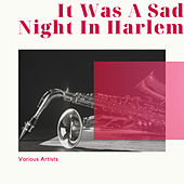 It Was A Sad Night In Harlem de Various Artists