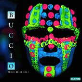 Buccio: Tribal House, Vol. 1 by John Toso