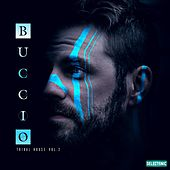 Buccio: Tribal House, Vol. 2 by John Toso