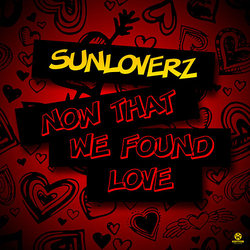 who sings now that we found love