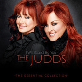 I Will Stand By You - The Essential Collection by The Judds