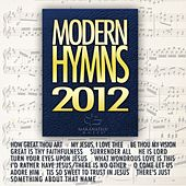 Modern Hymns 2012 by Various Artists