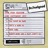 John Peel session (22nd September 1977) by Dr. Feelgood