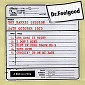 BBC Bob Harris Session (24th October 1973) by Dr. Feelgood