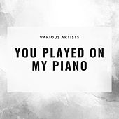 You Played On My Piano de Various Artists
