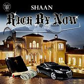 Rich by Now by Shaan