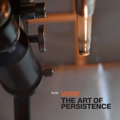 The Art Of Persistence by Wire
