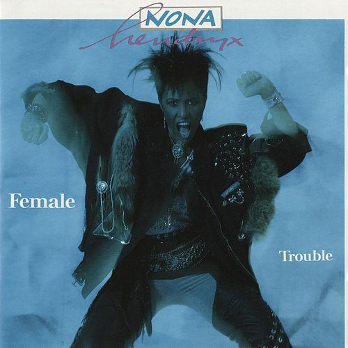 Female Trouble by Nona Hendryx