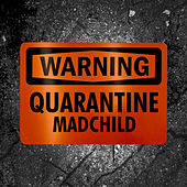 Quarantine by Madchild