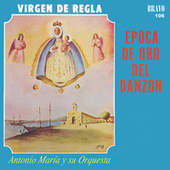 Época De Oro Del Danzón (Virgen De Regla) by Antonio María Y Su Orquesta