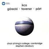 Ikos: Sacred Works of Górecki, Tavener, Pärt by Choir of King's College, Cambridge
