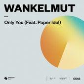 Only You (feat. Paper Idol) di Wankelmut