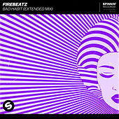 Bad Habit (Extended Mix) de Firebeatz