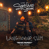 Private Property feat. Twain (Sugarshack Sessions) von Langhorne Slim