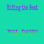 Riding The Beat von YGL Devo