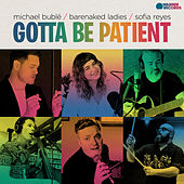 Gotta Be Patient de Michael Bublé