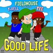 Good Life de Fieldhouse