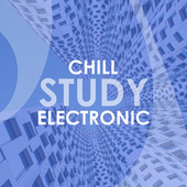 Chill Study Electronic by Various Artists