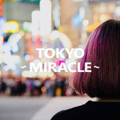 TOKYO - MIRACLE - by Various Artists