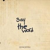 Say The Word von Livingston