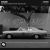 Be Right Back (feat. WILHELM) de Nause