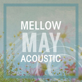 Mellow May Acoustic de Various Artists