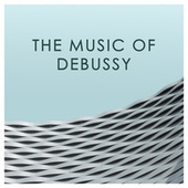 The Music of Debussy by Claude Debussy