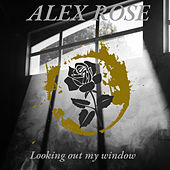 Looking out My Window de Alex Rose