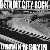 Detroit City Rock von Drivin' N' Cryin'