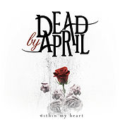 Within My Heart by Dead by April