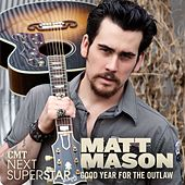 Good Year For The Outlaw by Matt Mason
