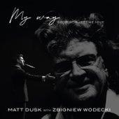 My Way / Szczęście Jest We Mnie von Matt Dusk