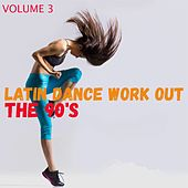 Latin Dance Work Out, Volume 3 - 'the 90's' de Various Artists