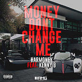 Money Dont Change Me by Harmoney