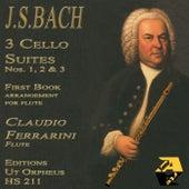 Johann Sebastian Bach: Cello Suites Nos. 1, 2 & 3 (Arr. for flute da Claudio Ferrarini) by Claudio Ferrarini