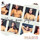 Para Que Sufrir? de Marie