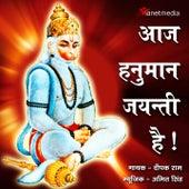 Aaj Hanuman Jayanti Hai ! by Deepak Ram
