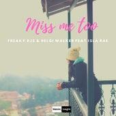 Miss Me Too by Freaky DJ's