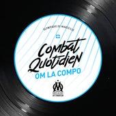 cOMbat quotidien (feat. Kemmler, Hatik, Zamdane, Relo, Saïd, DRIME, AM La Scampia & R.E.D.K.) de OM La Compo
