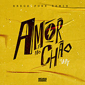 Amor no Chão (Brega Funk Remix) by Matheus Henrique & Gabriel