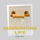 Quarantine Life by Matthew West