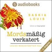 Mordsmäßig verkatert - Louisa Manu-Reihe, Band 5 (Ungekürzt) von Saskia Louis